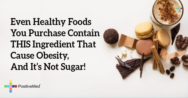Even Healthy Foods You Purchase Contain THIS Ingredient That Cause Obesity, And It's Not Sugar!