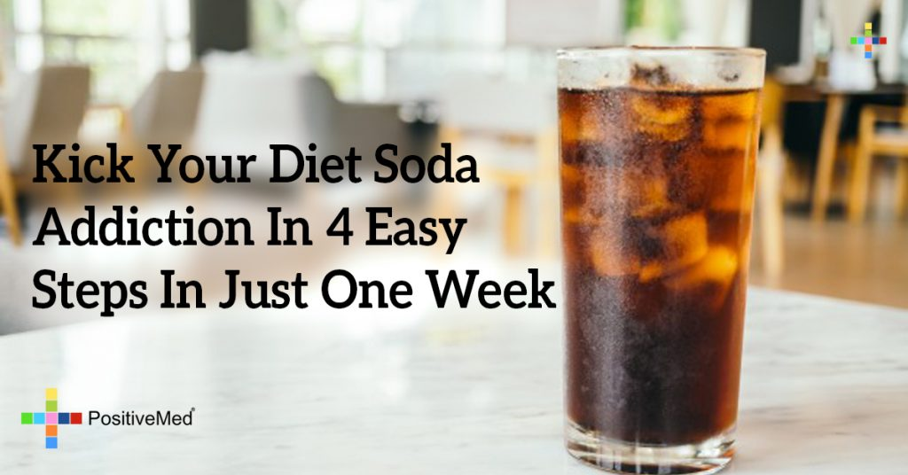 Kick Your Diet Soda Addiction In 4 Easy Steps In Just One Week