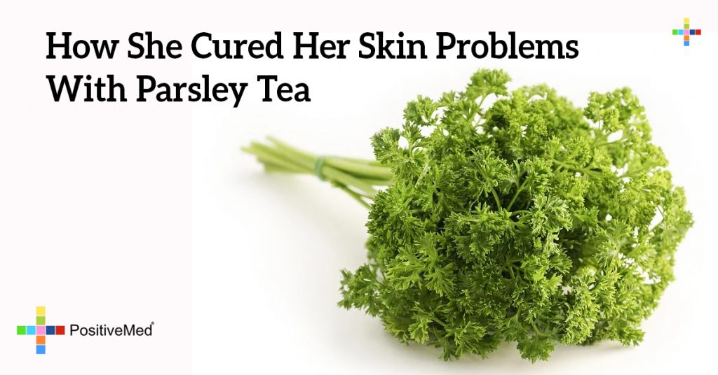 How She Cured Her Skin Problems With Parsley Tea