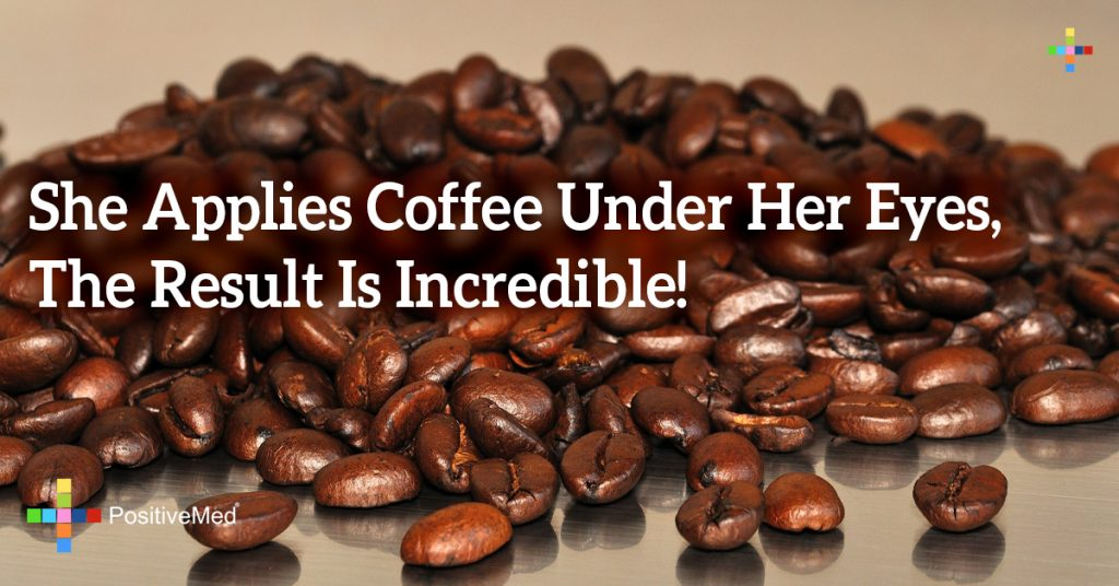 She Applies Coffee Under Her Eyes, The Result Is Incredible!