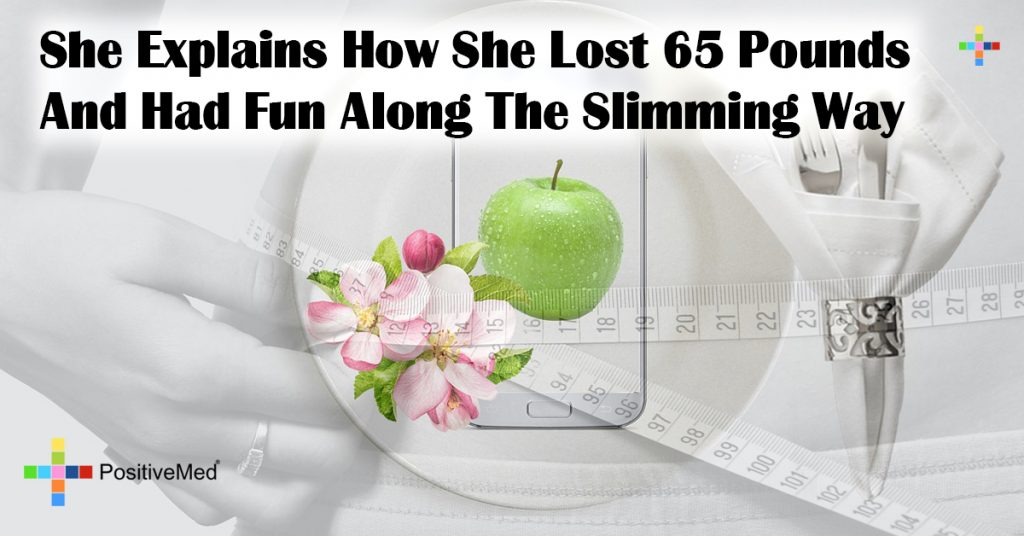 She Explains How She Lost 65 Pounds And Had Fun Along The Slimming Way