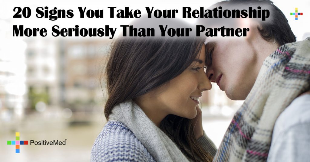 20 Signs You Take Your Relationship More Seriously Than Your Partner