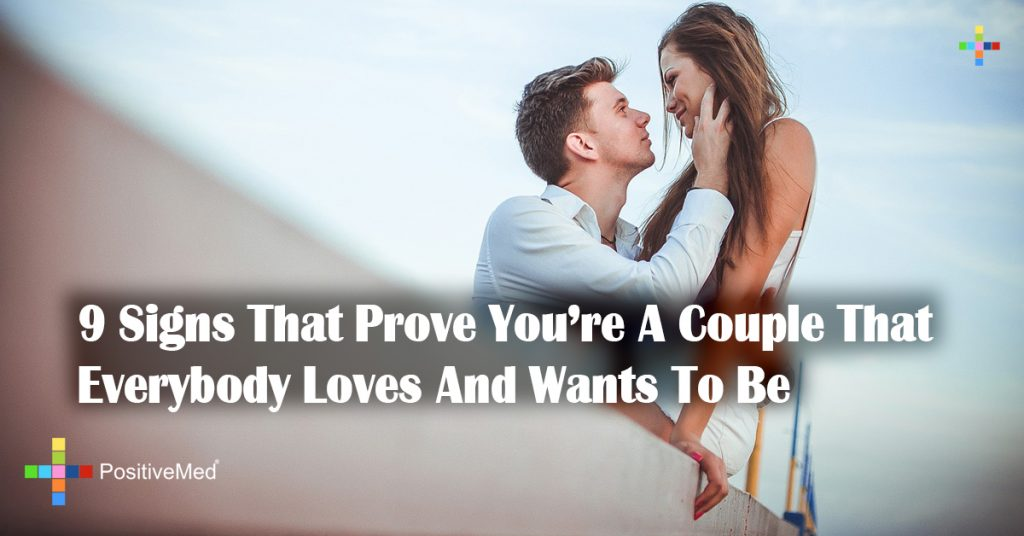 9 Signs That Prove You're A Couple That Everybody Loves And Wants To Be