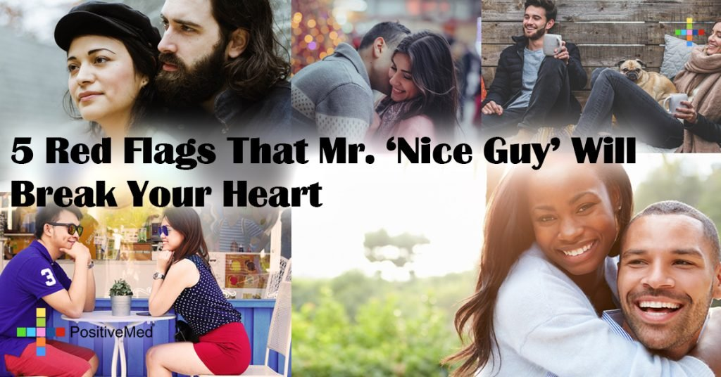 5 Red Flags That Mr. 'Nice Guy' Will Break Your Heart