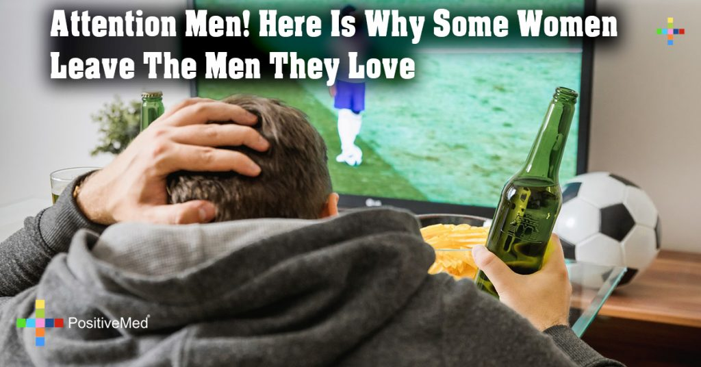 Attention Men! Here Is Why Some Women Leave The Men They Love