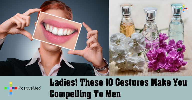 Ladies! These 10 Gestures Make You Compelling To Men