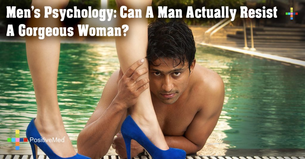 Men's Psychology: Can A Man Actually Resist A Gorgeous Woman?