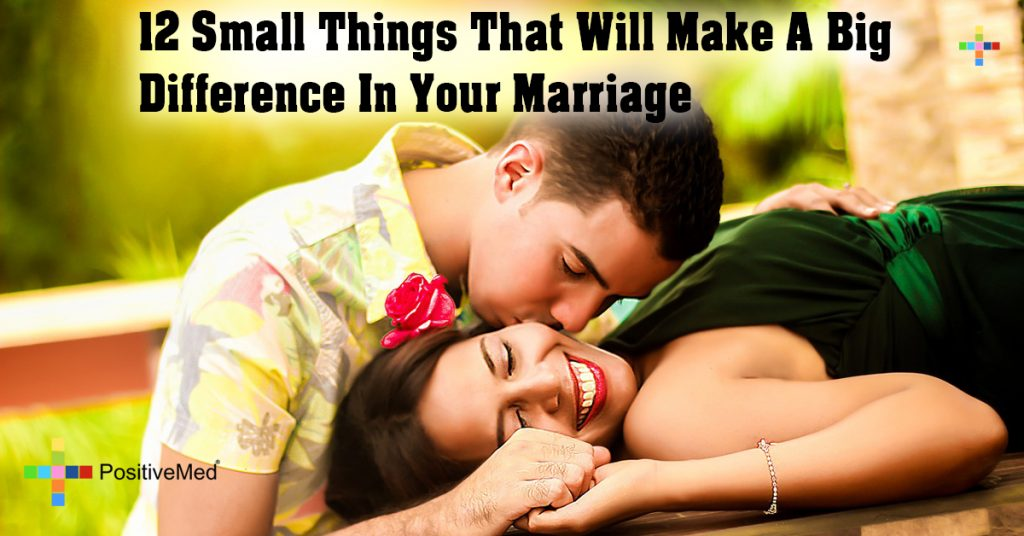12 Small Things That Will Make A Big Difference In Your Marriage