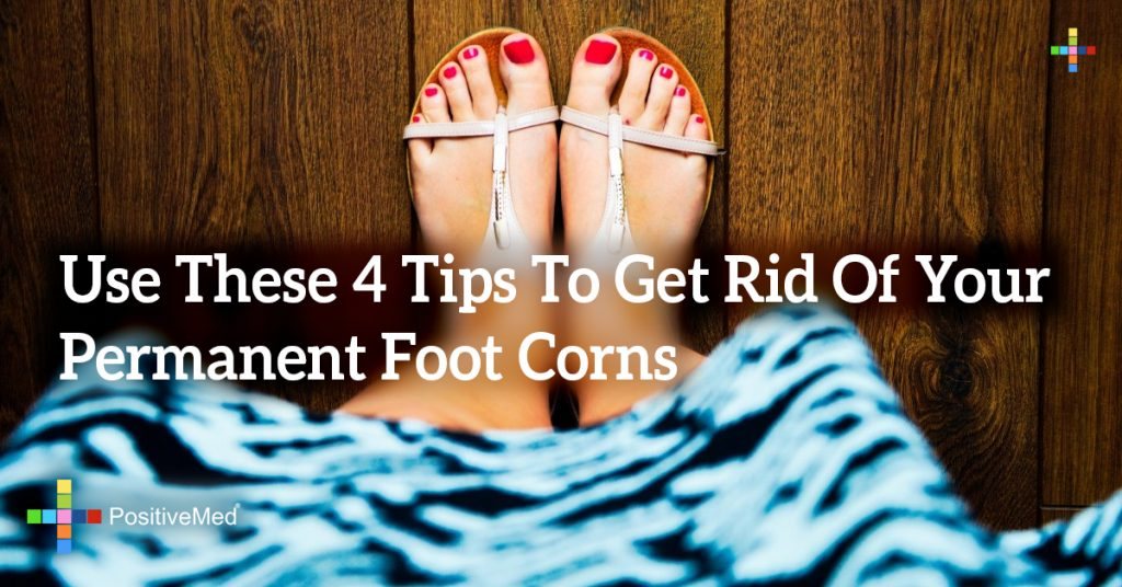 Use These 4 Tips To Get Rid Of Your Permanent Foot Corns