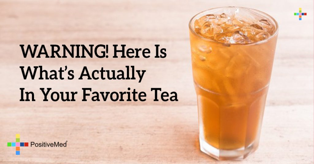 WARNING! Here Is What's Actually In Your Favorite Tea