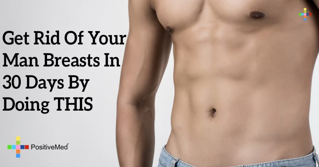 Get Rid Of Your Man Breasts In 30 Days By Doing THIS
