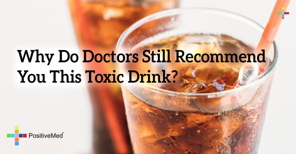 Why Do Doctors Still Recommend You This Toxic Drink?