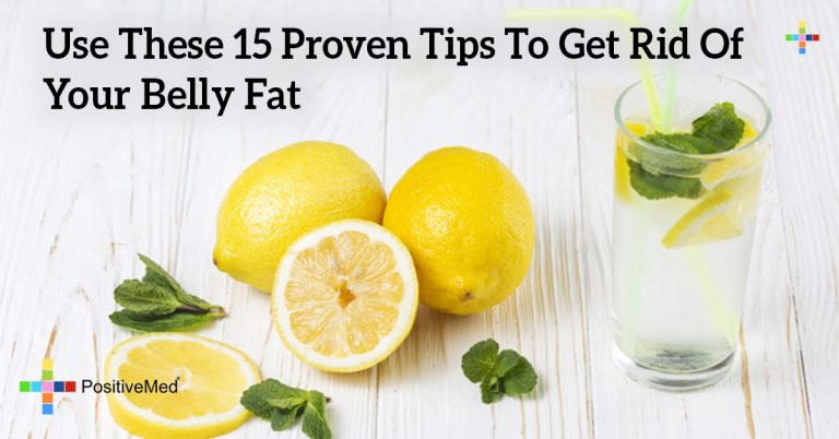 Use These 15 Proven Tips To Get Rid Of Your Belly Fat
