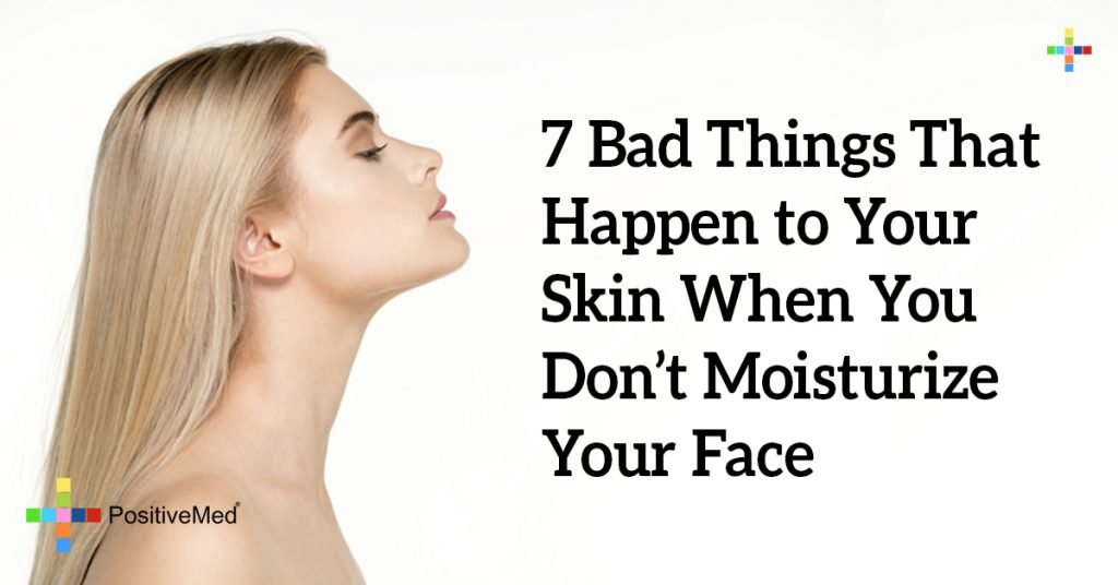 7 Bad Things That Happen to Your Skin When You Don't Moisturize Your Face