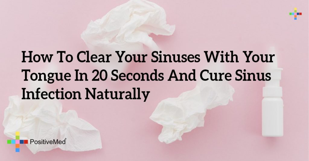 How To Clear Your Sinuses With Your Tongue In 20 Seconds And Cure Sinus Infection Naturally