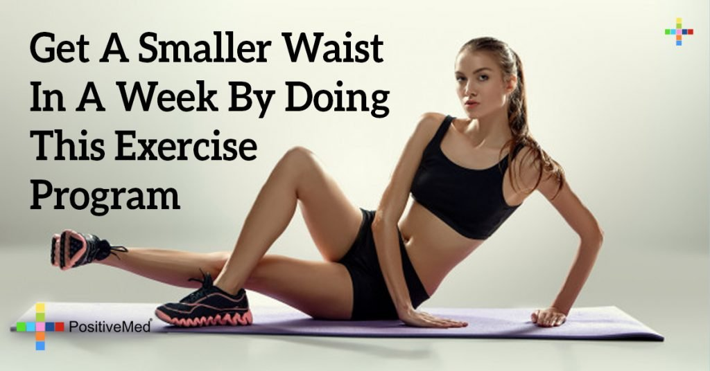 Get A Smaller Waist In A Week By Doing This Exercise Program