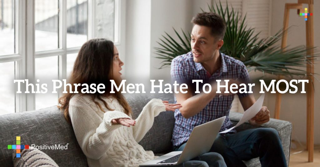 This Phrase Men Hate To Hear MOST