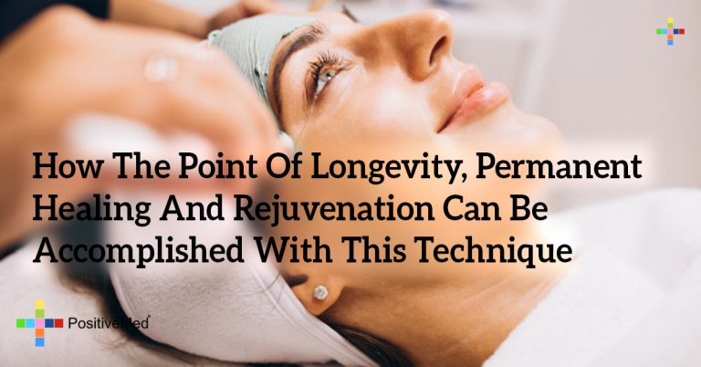 How The Point Of Longevity, Permanent Healing And Rejuvenation Can Be Accomplished With This Technique