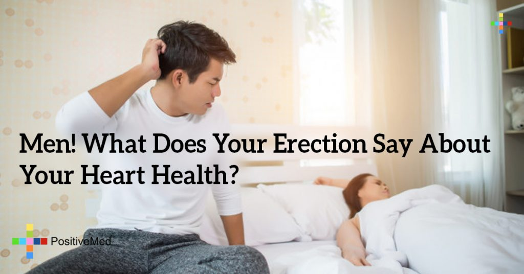 Men! What Does Your Erection Say About Your Heart Health?