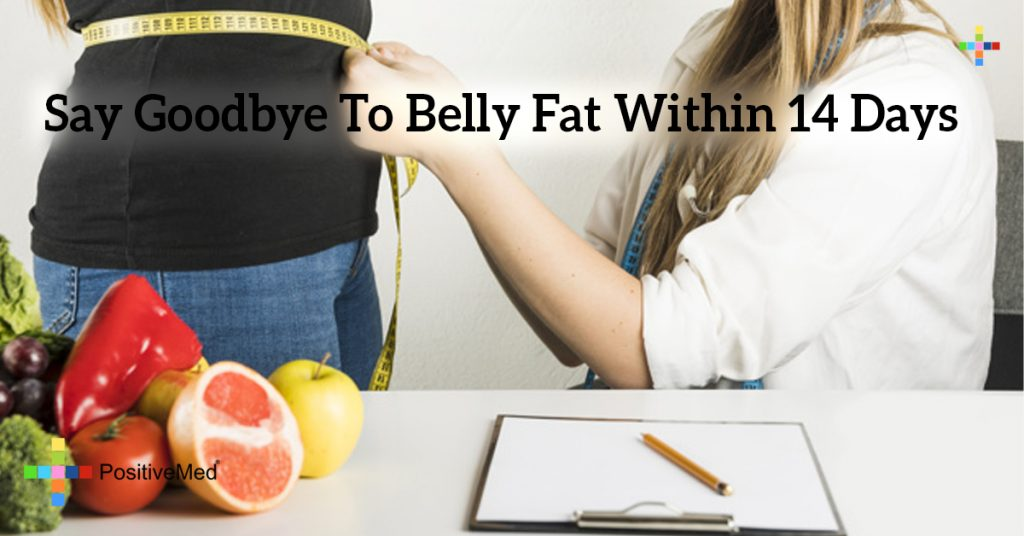 Say Goodbye To Belly Fat Within 14 Days