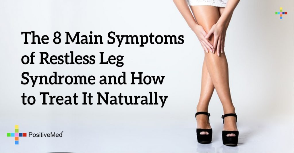 The 8 Main Symptoms of Restless Leg Syndrome and How to Treat It Naturally