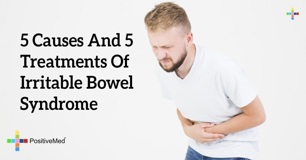 5 Causes And 5 Treatments Of Irritable Bowel Syndrome