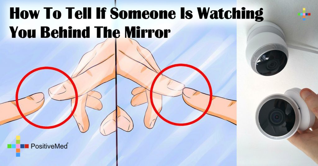 How To Tell If Someone Is Watching You Behind The Mirror