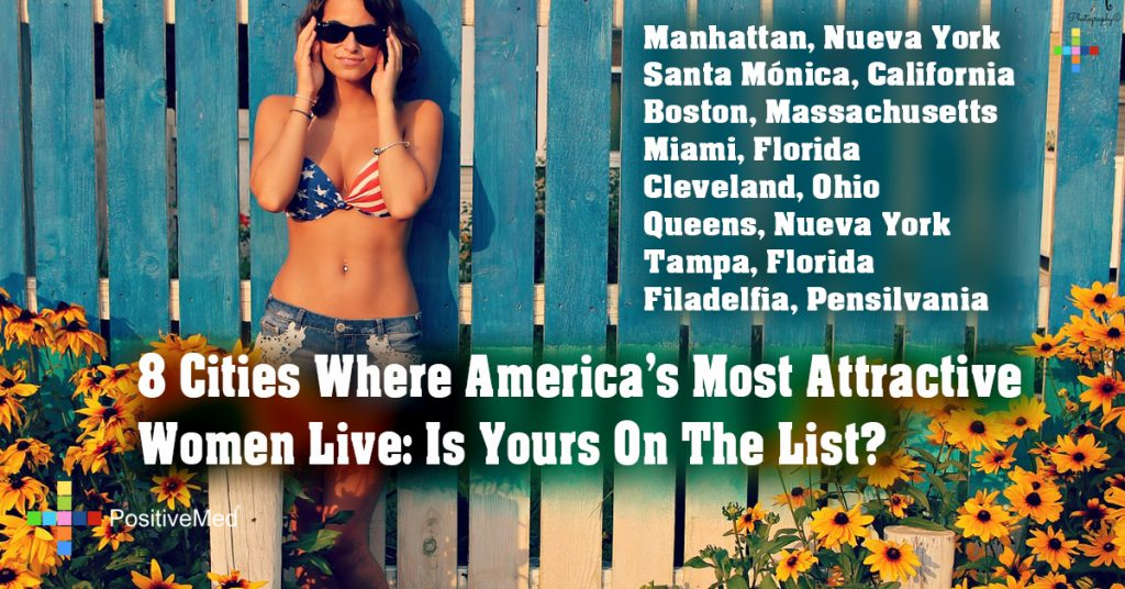 8 Cities Where America's Most Attractive Women Live: Is Yours On The List?