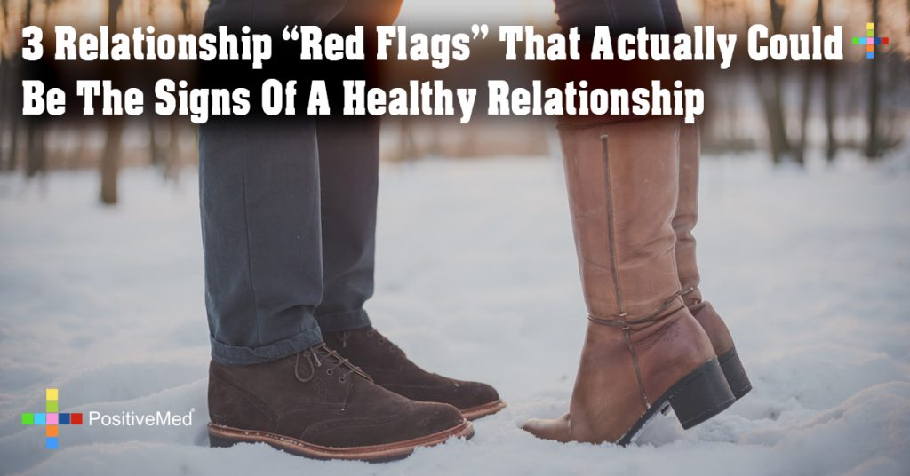 "3 Relationship ""Red Flags"" That Actually Could Be The Signs Of A Healthy Relationship"
