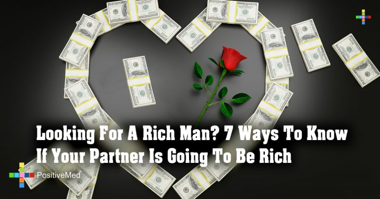 Looking For A Rich Man? 7 Ways To Know If Your Partner Is Going To Be Rich