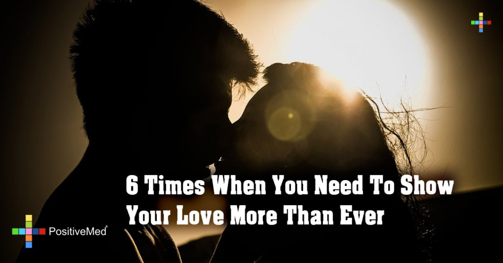 6 Times When You Need To Show Your Love More Than Ever