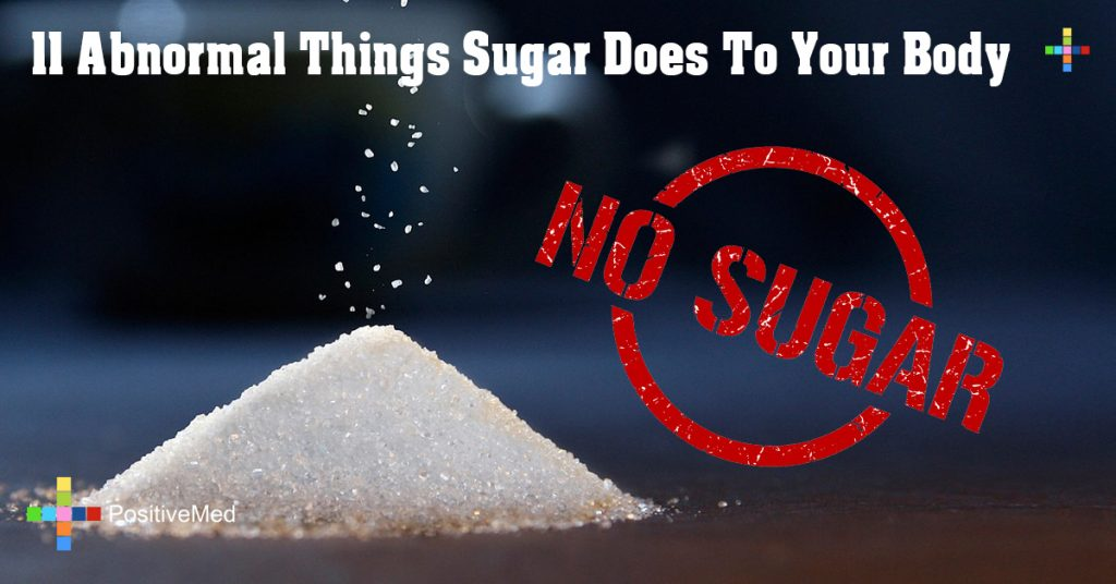 11 Abnormal Things Sugar Does To Your Body