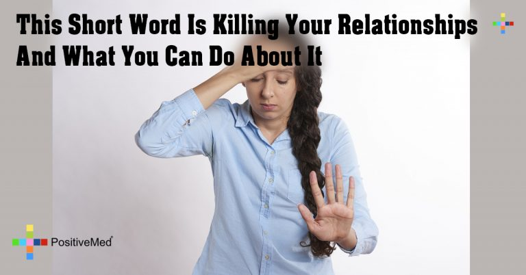 This Short Word Is Killing Your Relationships And What You Can Do About It