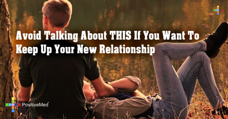 Avoid Talking About THIS If You Want To Keep Up Your New Relationship