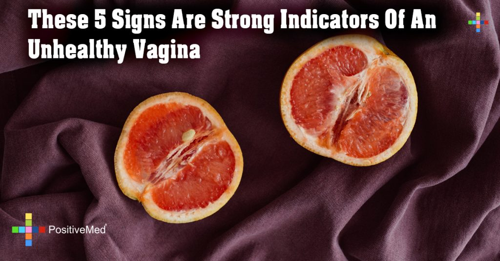 These 5 Signs Are Strong Indicators Of An Unhealthy Vagina