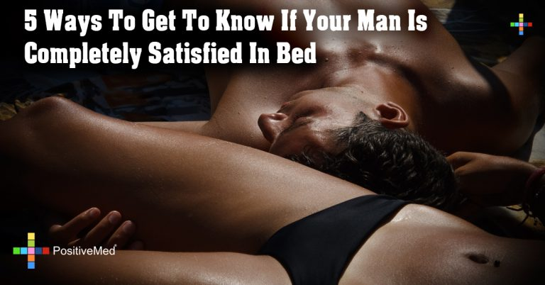 5 Ways To Get To Know If Your Man Is Completely Satisfied In Bed