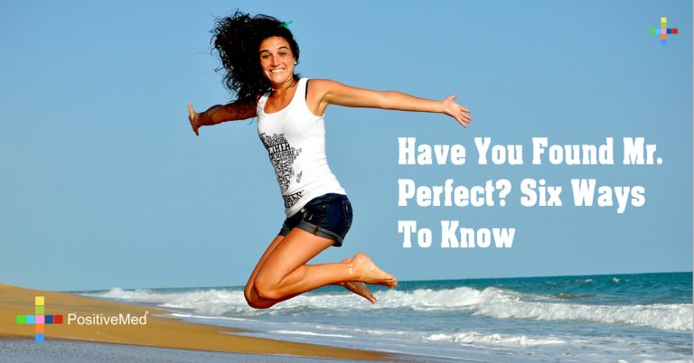 Have You Found Mr. Perfect? Six Ways To Know