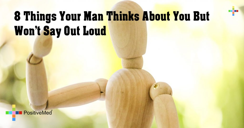 8 Things Your Man Thinks About You But Won't Say Out Loud