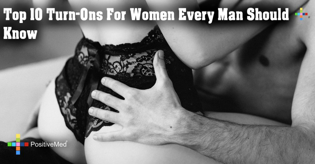 Top 10 Turn-Ons For Women Every Man Should Know