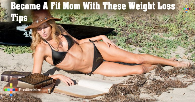 Become A Fit Mom With These Weight Loss Tips