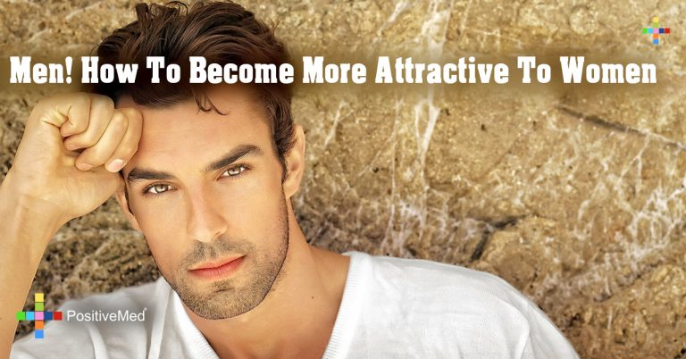 Men! How To Become More Attractive To Women
