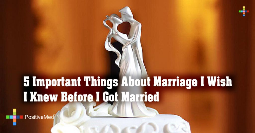 5 Important Things About Marriage I Wish I Knew Before I Got Married