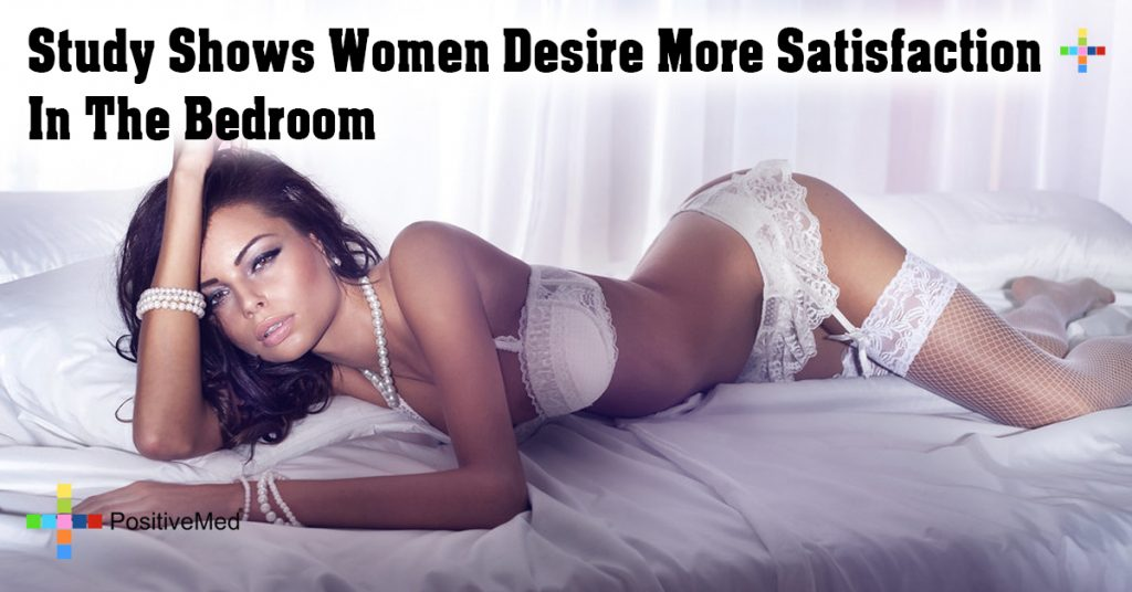 Study Shows Women Desire More Satisfaction In The Bedroom