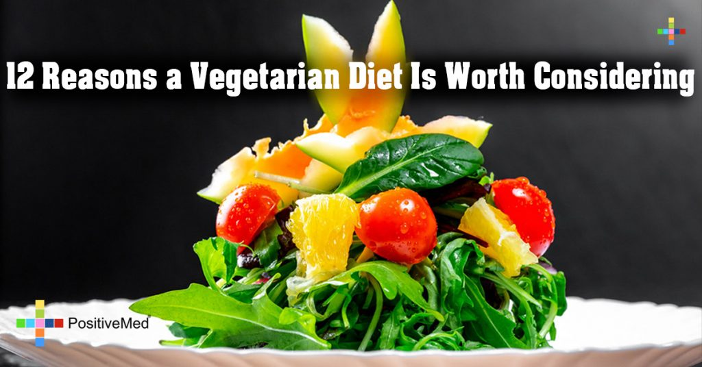 12 Reasons a Vegetarian Diet Is Worth Considering