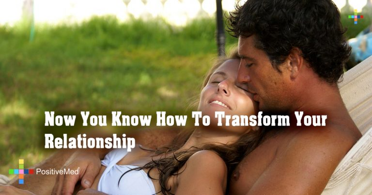Now You Know How To Transform Your Relationship