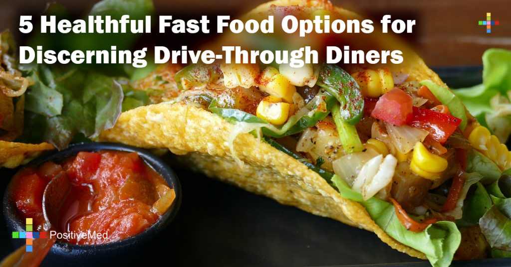 5 Healthful Fast Food Options for Discerning Drive-Through Diners