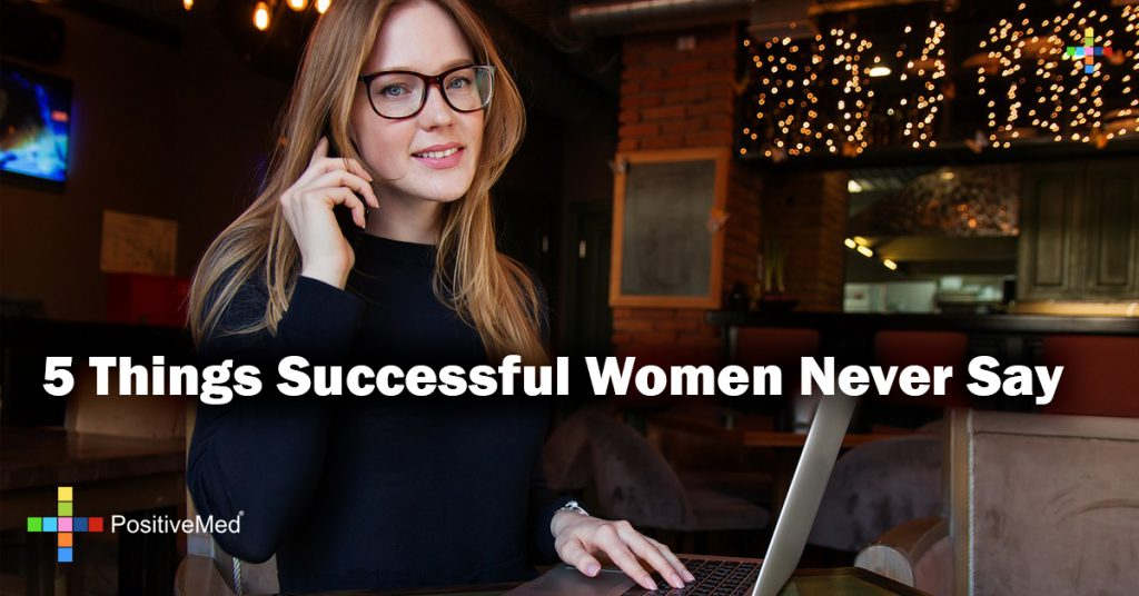 5 Things Successful Women Never Say