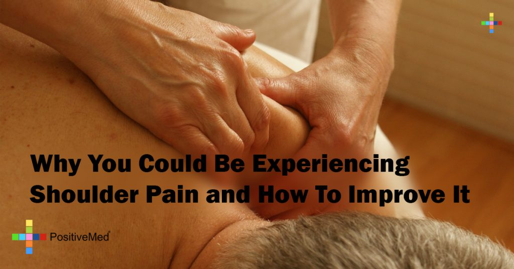 Why You Could Be Experiencing Shoulder Pain and How To Improve It