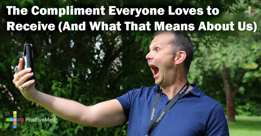 The Compliment Everyone Loves to Receive (And What That Means About Us)