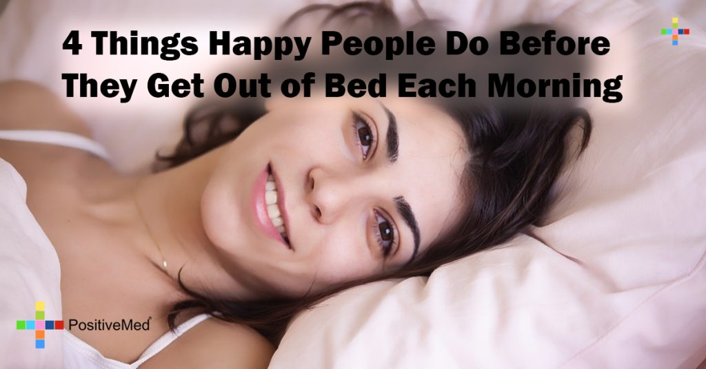 4 Things Happy People Do Before They Get Out of Bed Each Morning